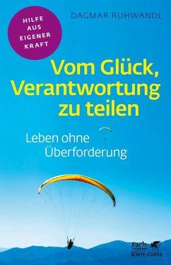 Vom Glück, Verantwortung zu teilen (eBook, PDF) - Ruhwandl, Dagmar
