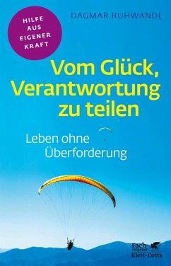 Vom Glück, Verantwortung zu teilen (eBook, ePUB) - Ruhwandl, Dagmar