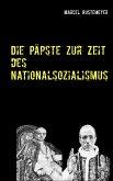 Die Päpste zur Zeit des Nationalsozialismus (eBook, ePUB)