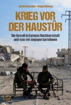 Krieg vor der Haustür - Brockmeier, Sarah; Rotmann, Philipp