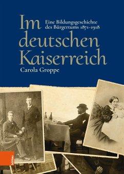 Im deutschen Kaiserreich (eBook, PDF) - Groppe, Carola