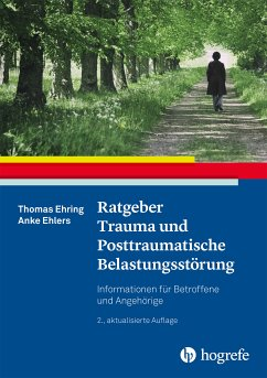 Ratgeber Trauma und Posttraumatische Belastungsstörung (eBook, ePUB) - Ehlers, Anke; Ehring, Thomas