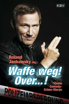Waffe weg! Over...! - Kramp, Ralf; Sauer, Beate; Stickelbroeck, Klaus; Eßer, Angela; Godazgar, Peter