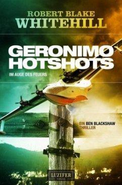 GERONIMO HOTSHOT - Im Auge des Feuers - Whitehill, Robert Blake