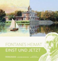 Fontanes Heimat - Kupke, Camillo; Stiehler, Uwe