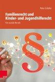 Familienrecht und Kinder- und Jugendhilferecht. Für soziale Berufe