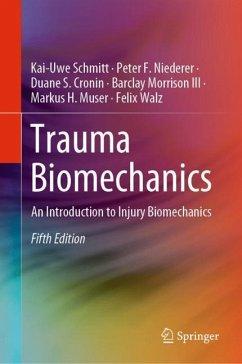 Trauma Biomechanics - Schmitt, Kai-Uwe; Niederer, Peter F.; Cronin, Duane S.; Morrison III, Barclay; Muser, Markus H.; Walz, Felix