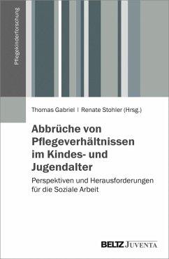 Abbrüche von Pflegeverhältnissen im Kindes- und Jugendalter (eBook, PDF)