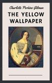 Charlotte Perkins Gilman: The Yellow Wallpaper (English Edition) (eBook, ePUB)