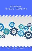 Wegweiser Affilate - Marketing (eBook, ePUB)