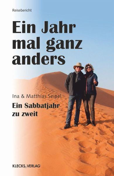 Ein Jahr mal ganz anders (eBook, ePUB) - Seipel, Matthias; Seipel, Ina