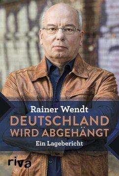 Deutschland wird abgehängt - Wendt, Rainer