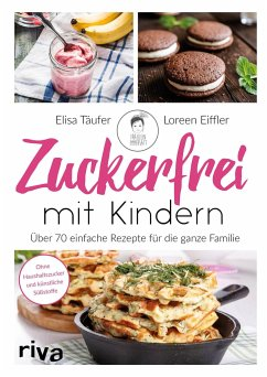 Zuckerfrei mit Kindern - Mazur, Elisa; Eiffler, Loreen