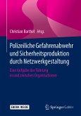 Polizeiliche Gefahrenabwehr und Sicherheitsproduktion durch Netzwerkgestaltung (eBook, PDF)