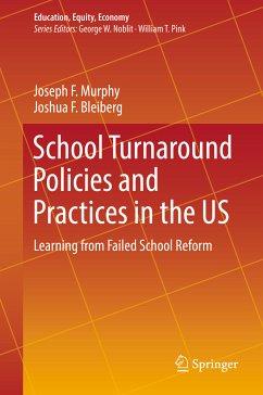 School Turnaround Policies and Practices in the US (eBook, PDF) - Murphy, Joseph F.; Bleiberg, Joshua F.