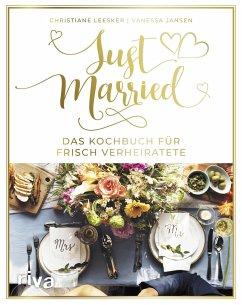 Just married - Das Kochbuch für frisch Verheiratete - Leesker, Christiane; Jansen, Vanessa