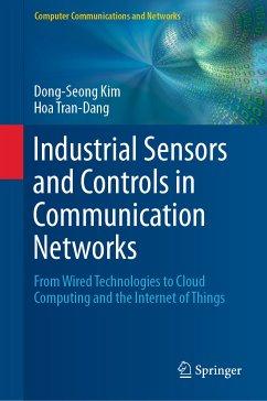 Industrial Sensors and Controls in Communication Networks (eBook, PDF) - Kim, Dong-Seong; Tran-Dang, Hoa