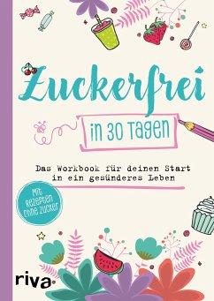 Zuckerfrei in 30 Tagen - Beinvogl, Susanne