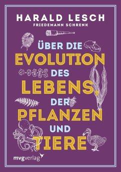 Über die Evolution des Lebens, der Pflanzen und Tiere - Lesch, Harald; Schrenk, Friedemann
