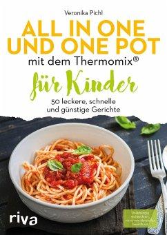 All in one und One Pot mit dem Thermomix® für Kinder - Pichl, Veronika