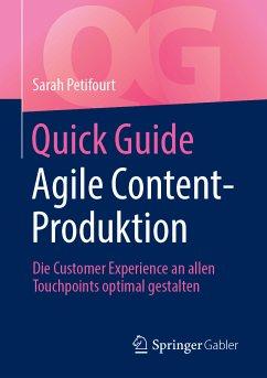 Quick Guide Agile Content-Produktion (eBook, PDF) - Petifourt, Sarah