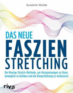 Das neue Faszien-Stretching - Wylde, Suzanne