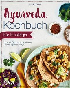 Ayurveda-Kochbuch für Einsteiger - Plumb, Laura