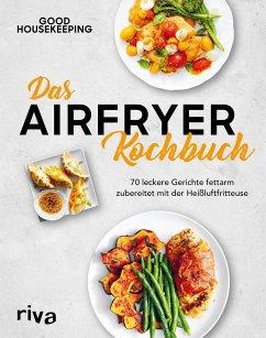 Das Airfryer-Kochbuch - Good Housekeeping