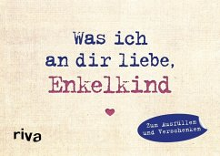 Was ich an dir liebe, Enkelkind - Miniversion - Reinwarth, Alexandra