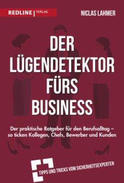 Der Lügendetektor fürs Business - Lahmer, Niclas