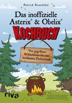 Das inoffizielle Asterix®-&-Obelix®-Kochbuch - Rosenthal, Patrick