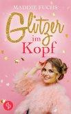 Glitzer im Kopf (Chick Lit, Liebe) (eBook, ePUB)