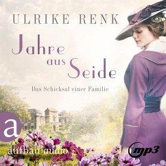 Jahre aus Seide / Das Schicksal einer Familie Bd.1 (MP3-Download) - Renk, Ulrike