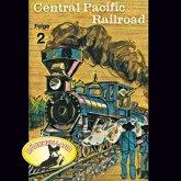 Abenteurer unserer Zeit, 2: Central Pacific Railroad (MP3-Download)
