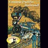 Abenteurer unserer Zeit, 1: Central Pacific Railroad (MP3-Download)