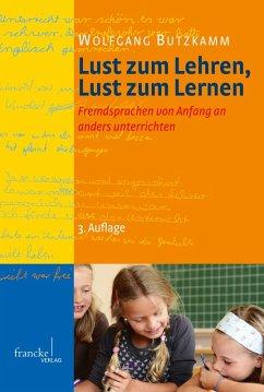 Lust zum Lehren, Lust zum Lernen (eBook, PDF) - Butzkamm, Wolfgang