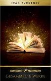 Gesammelte Werke: Romane + Erzählungen + Gedichte in Prosa (83 Titel in einem Buch - Vollständige deutsche Ausgaben): Väter und Söhne + Aufzeichnungen ... Liebe + Gespenster und viel mehr (eBook, ePUB)