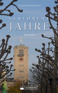 Verlorene Jahre (eBook, ePUB) - Friederich, Gerd