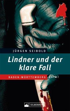 Lindner und der klare Fall (eBook, ePUB) - Seibold, Jürgen
