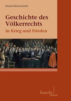 Geschichte des Völkerrechts in Krieg und Frieden (eBook, PDF) - Kleinschmidt, Harald