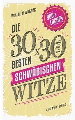 Die 30 x 30 besten schwäbischen Witze (eBook, ePUB) - Wagner, Winfried