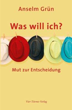Was will ich? (eBook, ePUB) - Grün, Anselm