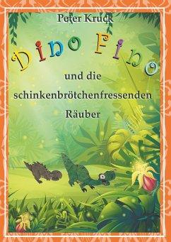 Dino Fino und die schinkenbrötchenfressenden Räuber (eBook, ePUB)