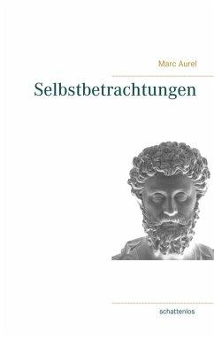 Selbstbetrachtungen (eBook, ePUB)