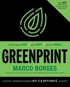 The Greenprint: Plant-Based Diet, Best Body, Better World (eBook, ePUB) - Borges, Marco