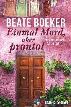 Einmal Mord, aber pronto! / Florentinische Morde Bd.4 - Boeker, Beate