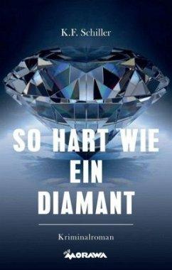 So hart wie ein Diamant - Schiller, Karl