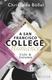 Cole & Autumn / A San Francisco College Romance Bd.2