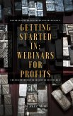 Getting Started in: Webinars for Profits (eBook, ePUB)