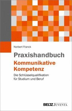Praxishandbuch Kommunikative Kompetenz (eBook, PDF) - Franck, Norbert